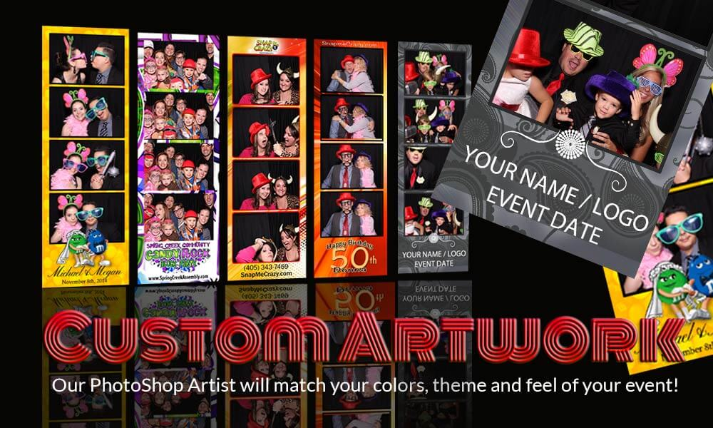 Custom Artwork at Snap Me Crazy Photo Booth Rental serving OKC, Yukon, Edmond, Norman, Moore, Chickasha, Stillwater, Guthrie, El Reno, Tulsa and Wichita Falls, Texas